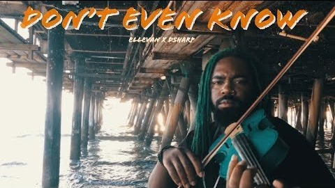 Don't Even Know - DSharp x Ellevan